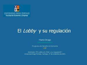 El Lobby y su regulacin Mario Drago mario