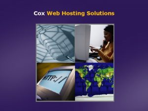 Cox Web Hosting Solutions Todays Discussion 1 Cox
