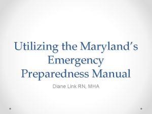 Utilizing the Marylands Emergency Preparedness Manual Diane Link