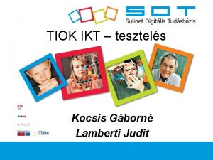 TIOK IKT tesztels Kocsis Gborn Lamberti Judit Szchenyi