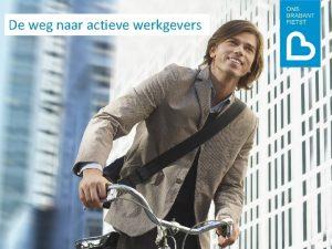 De weg naar actieve werkgevers Inhoud Ons Brabant