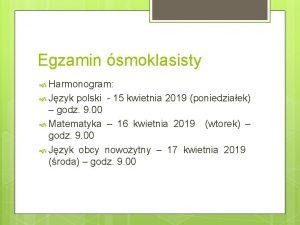 Egzamin smoklasisty Harmonogram Jzyk polski 15 kwietnia 2019