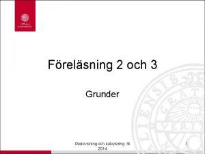 Frelsning 2 och 3 Grunder Redovisning och kalkylering