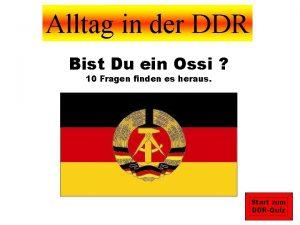 Alltag in der DDR Bist Du ein Ossi