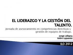 EL LIDERAZGO Y LA GESTIN DEL TALENTO Jornada
