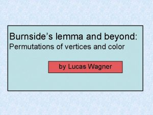 Burnsides lemma and beyond Permutations of vertices and