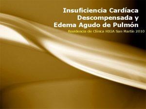 Insuficiencia Cardaca Descompensada y Edema Agudo de Pulmn