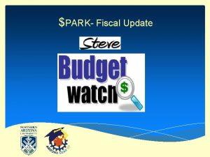 PARK Fiscal Update PARK Fiscal Update PARK FISCAL