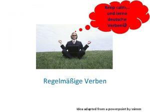 Keep calm und lerne deutsche Verben Regelmige Verben