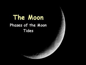 The Moon Phases of the Moon Tides Characteristics