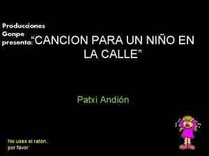 Producciones Gonpe presenta CANCION PARA UN NIO EN