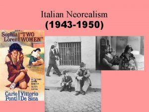 Italian Neorealism 1943 1950 Italian Neorealism A movement