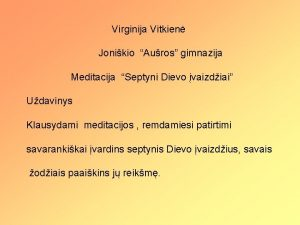 Virginija Vitkien Jonikio Auros gimnazija Meditacija Septyni Dievo