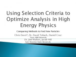 Using Selection Criteria to Optimize Analysis in High
