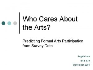 Who Cares About the Arts Predicting Formal Arts