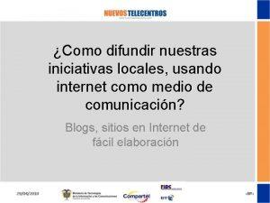 Como difundir nuestras iniciativas locales usando internet como
