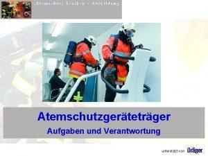 Atemschutz Lexikon Ausbildung Atemschutzgertetrger Aufgaben und Verantwortung untersttzt