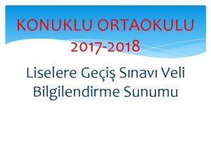 KONUKLU ORTAOKULU 2017 2018 Liselere Gei Snav Veli