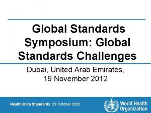 Global Standards Symposium Global Standards Challenges Dubai United