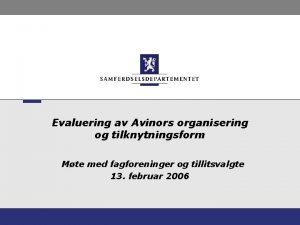 Evaluering av Avinors organisering og tilknytningsform Mte med