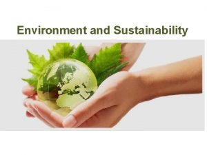 Environment and Sustainability What Is Environment Environment is