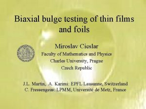 Biaxial bulge testing of thin films and foils