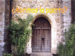 Escoge una puerta Haz clik sobre ella Entra