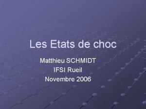 Les Etats de choc Matthieu SCHMIDT IFSI Rueil