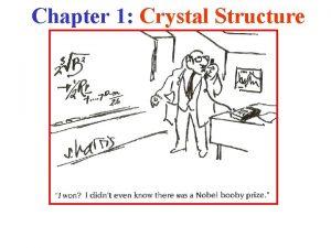 Chapter 1 Crystal Structure Chapter 1 Crystal Structure