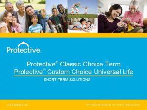 Protective Classic Choice Term Protective Custom Choice Universal