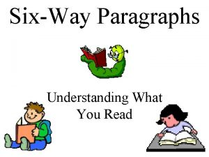 SixWay Paragraphs Understanding What You Read SixWay Paragraphs