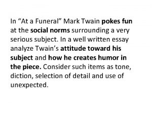 In At a Funeral Mark Twain pokes fun