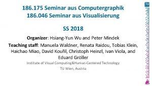 186 175 Seminar aus Computergraphik 186 046 Seminar
