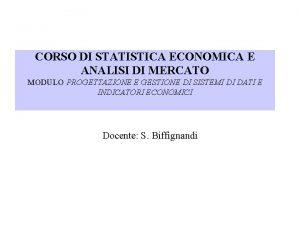 CORSO DI STATISTICA ECONOMICA E ANALISI DI MERCATO