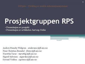 1 INF 5261 Utvikling av mobile informasjonssystemer Prosjektgruppen