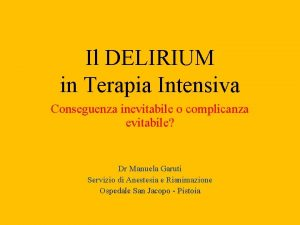 Il DELIRIUM in Terapia Intensiva Conseguenza inevitabile o