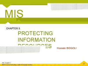 MIS CHAPTER 5 PROTECTING INFORMATION RESOURCES MIS Chapter