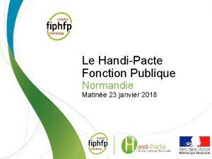 Le HandiPacte Fonction Publique Normandie Matine 23 janvier