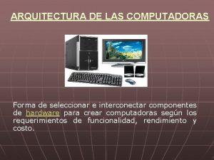ARQUITECTURA DE LAS COMPUTADORAS Forma de seleccionar e