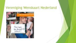Vereniging Wenskaart Nederland Het belang van de wenskaart