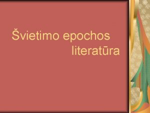 vietimo epochos literatra vietimo epocha vietimo epocha laikomas