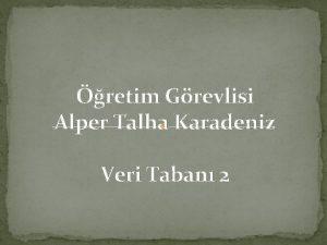 retim Grevlisi Alper Talha Karadeniz Veri Taban 2
