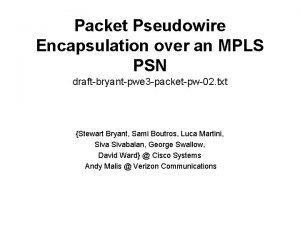 Packet Pseudowire Encapsulation over an MPLS PSN draftbryantpwe