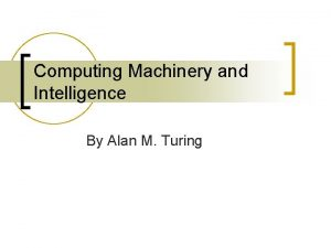 Computing Machinery and Intelligence By Alan M Turing