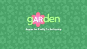 Augmented Reality Gardening App The Basics Augmented Reality