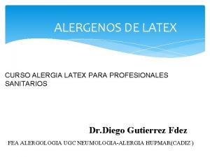 ALERGENOS DE LATEX CURSO ALERGIA LATEX PARA PROFESIONALES