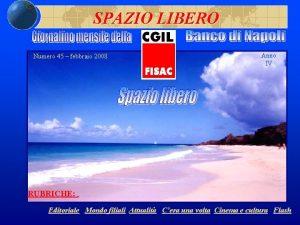SPAZIO LIBERO Numero 45 febbraio 2008 Anno IV