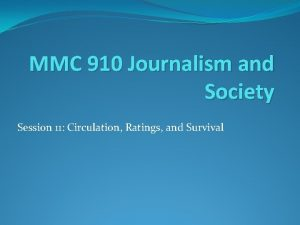 MMC 910 Journalism and Society Session 11 Circulation