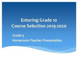 Entering Grade 10 Course Selection 2019 2020 Grade