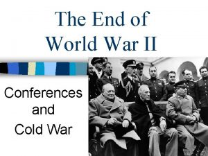 The End of World War II Conferences and